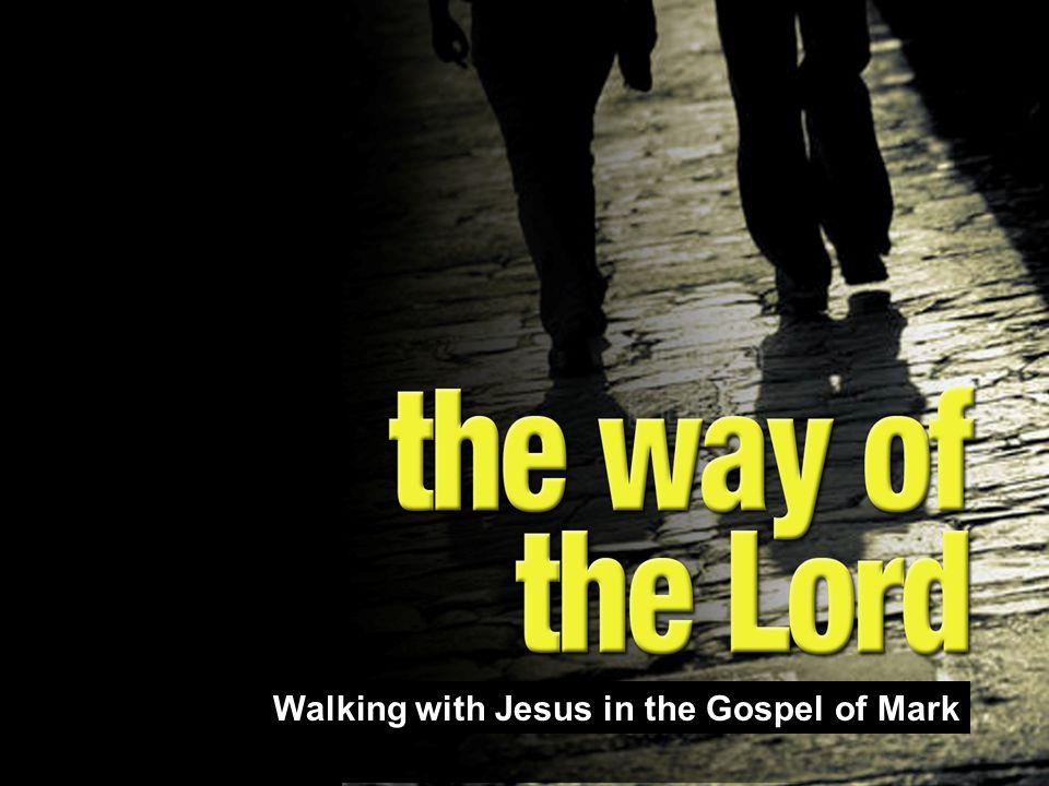 Walking with Jesus in the Gospel of Mark