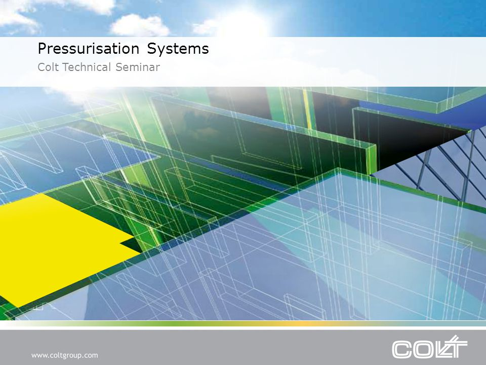 Pressurisation Systems Colt Technical Seminar