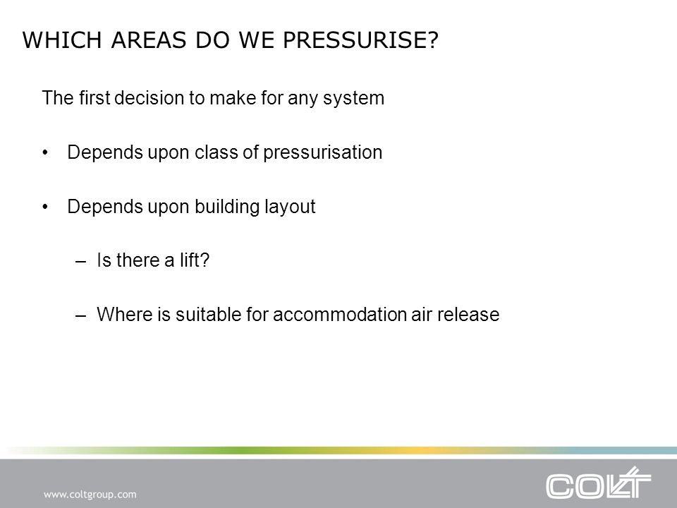 WHICH AREAS DO WE PRESSURISE.