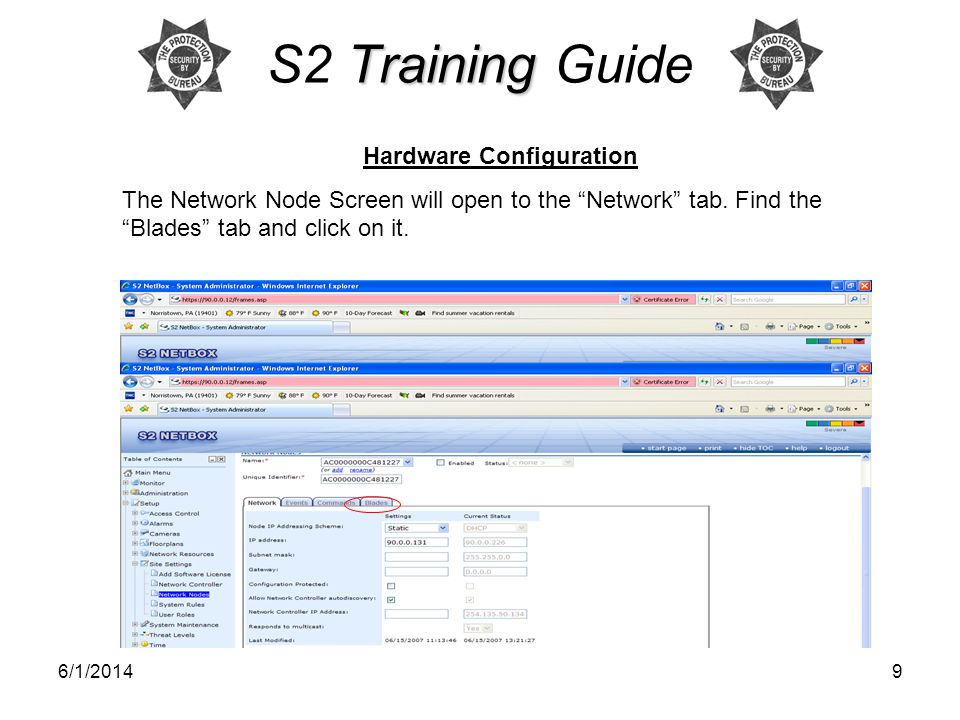 6/1/20149 Training S2 Training Guide Hardware Configuration The Network Node Screen will open to the Network tab.