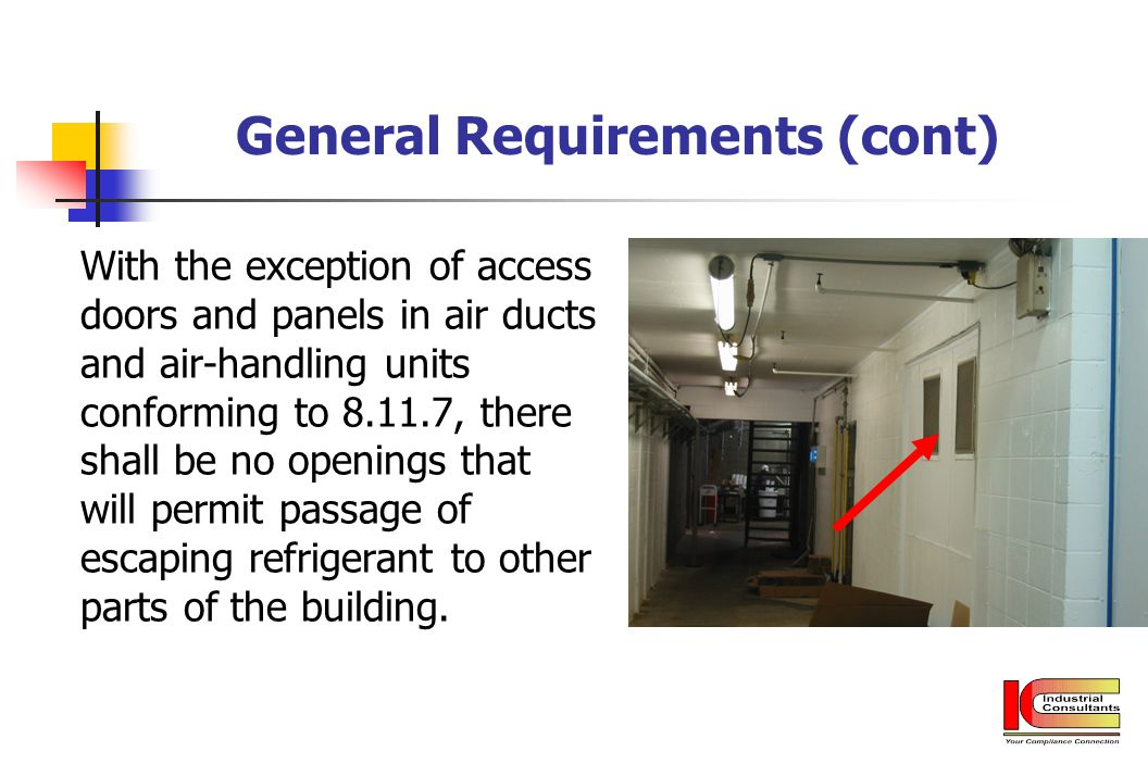 General Requirements (cont) With the exception of access doors and panels in air ducts and air-handling units conforming to 8.11.7, there shall be no
