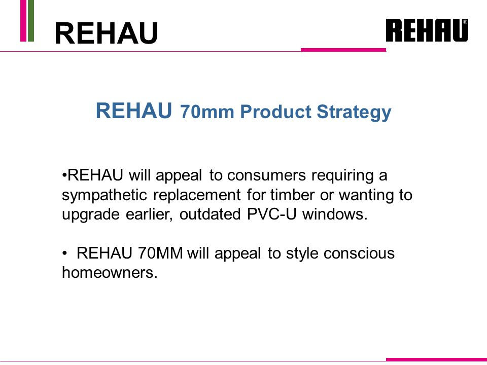 REHAU will appeal to consumers requiring a sympathetic replacement for timber or wanting to upgrade earlier, outdated PVC-U windows.
