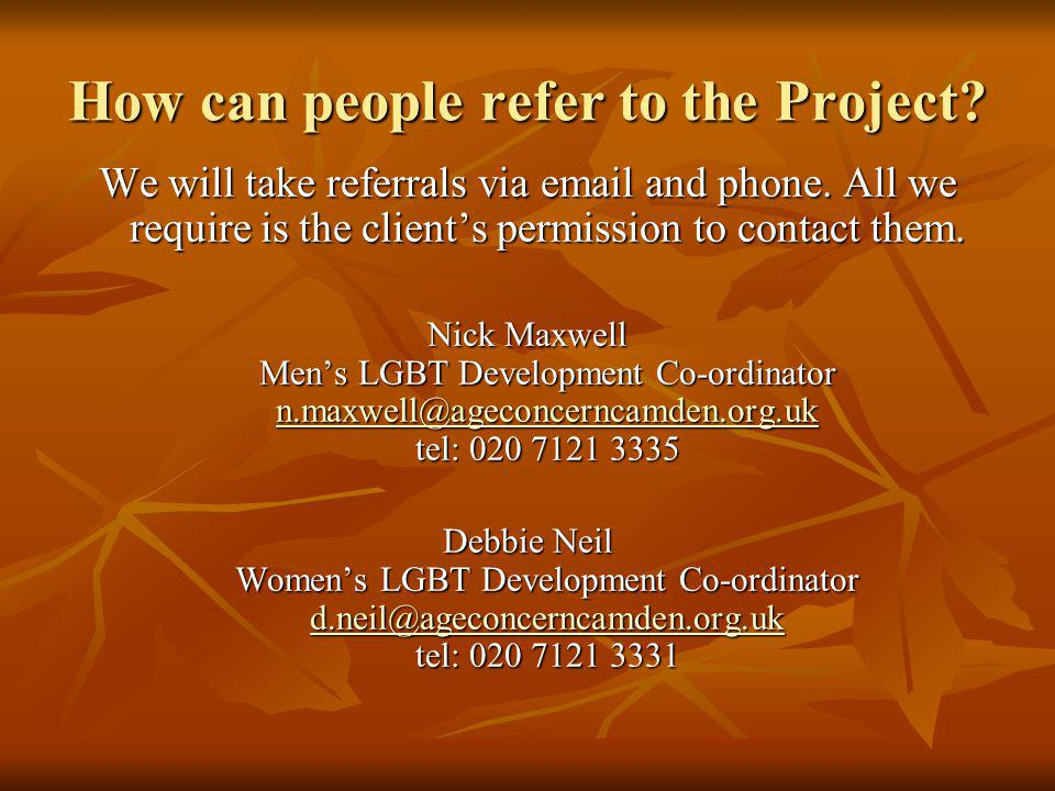 How can people refer to the Project. We will take referrals via email and phone.