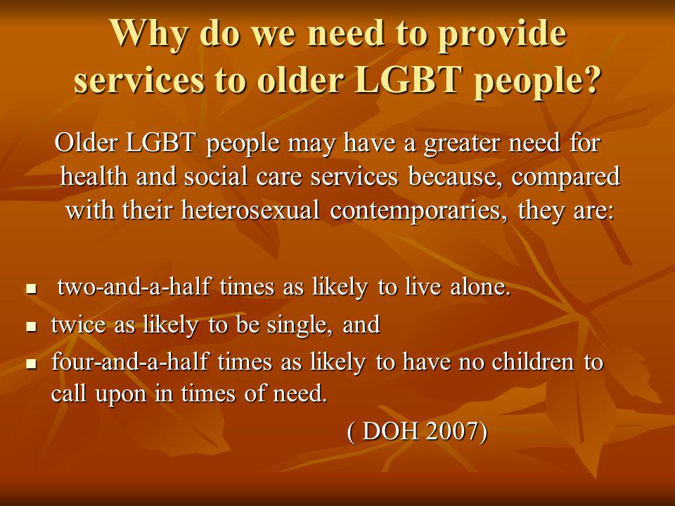 Why do we need to provide services to older LGBT people.