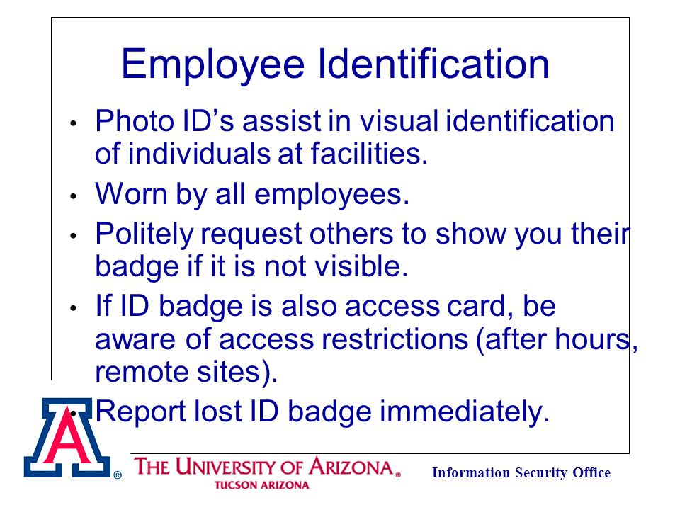 Information Security Office Photo IDs assist in visual identification of individuals at facilities.