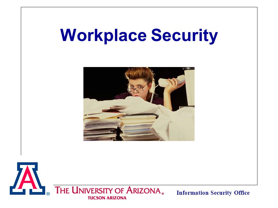 Information Security Office Workplace Security