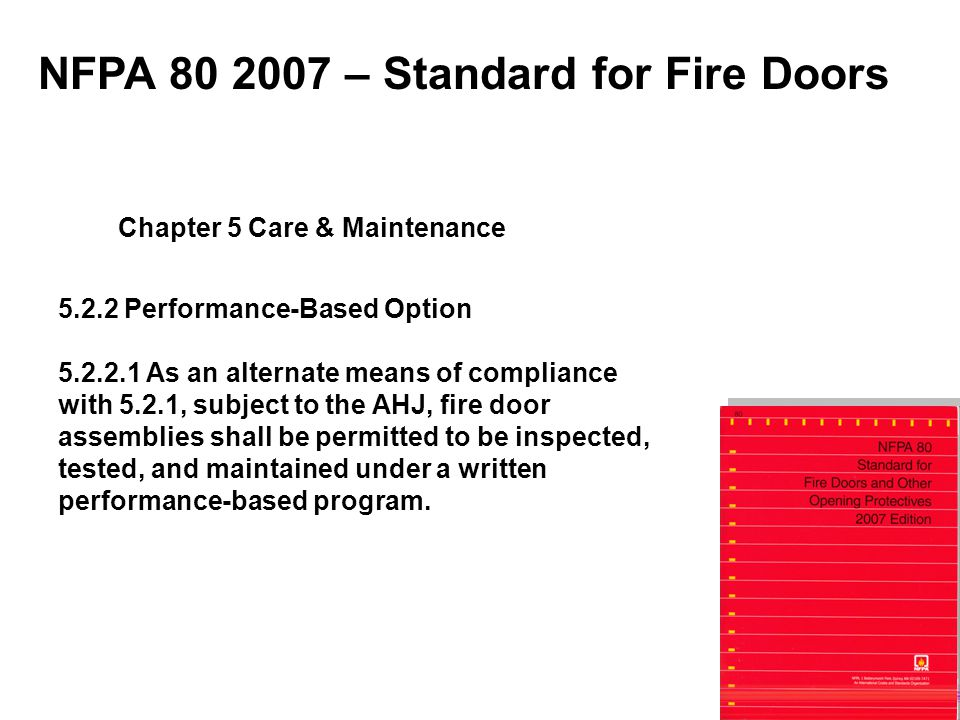 5.2.2 Performance-Based Option 5.2.2.1 As an alternate means of compliance with 5.2.1, subject to the AHJ, fire door assemblies shall be permitted to