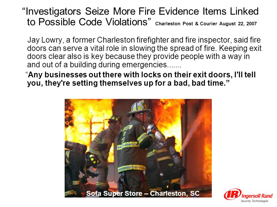 Investigators Seize More Fire Evidence Items Linked to Possible Code Violations Charleston Post & Courier August 22, 2007 Jay Lowry, a former Charlest