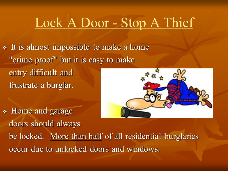Lock A Door - Stop A Thief It is almost impossible to make a home It is almost impossible to make a home