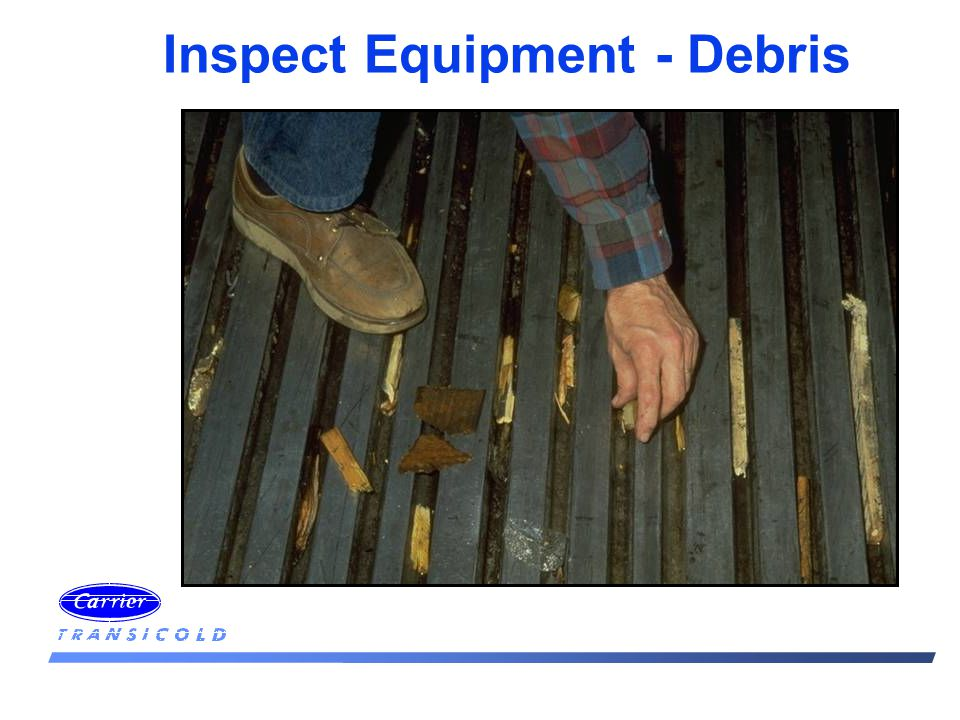 Inspect Equipment - Debris