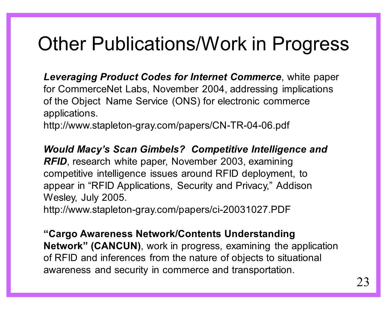 23 Other Publications/Work in Progress Leveraging Product Codes for Internet Commerce, white paper for CommerceNet Labs, November 2004, addressing imp