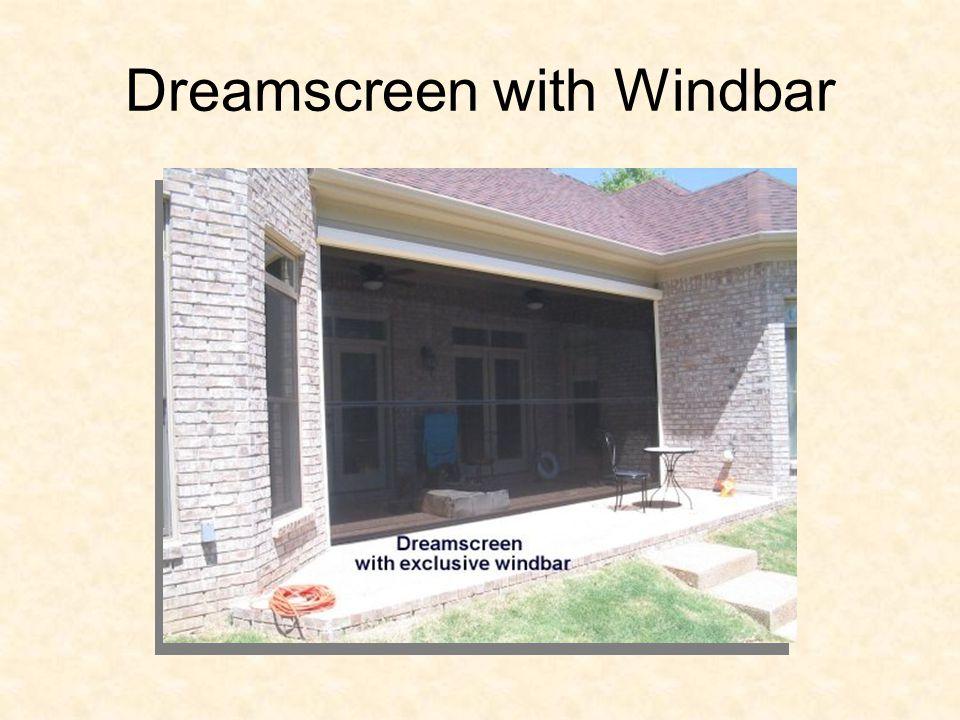 Dreamscreen with Windbar