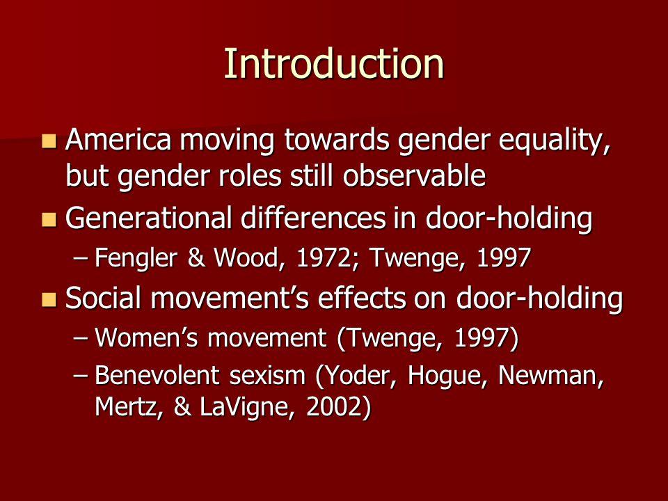 Introduction America moving towards gender equality, but gender roles still observable America moving towards gender equality, but gender roles still
