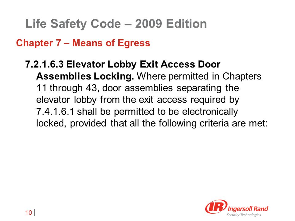 10 7.2.1.6.3 Elevator Lobby Exit Access Door Assemblies Locking. Where permitted in Chapters 11 through 43, door assemblies separating the elevator lo