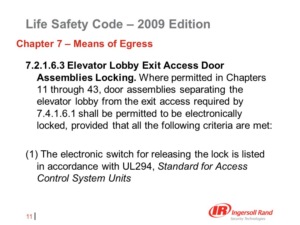 11 7.2.1.6.3 Elevator Lobby Exit Access Door Assemblies Locking. Where permitted in Chapters 11 through 43, door assemblies separating the elevator lo