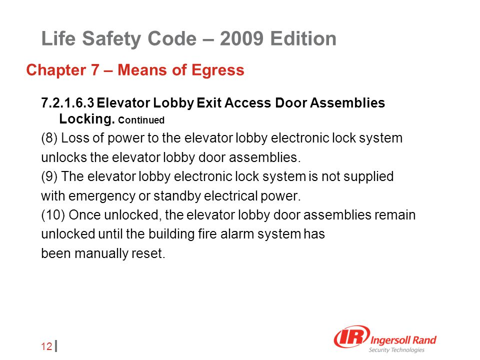12 7.2.1.6.3 Elevator Lobby Exit Access Door Assemblies Locking. Continued (8) Loss of power to the elevator lobby electronic lock system unlocks the
