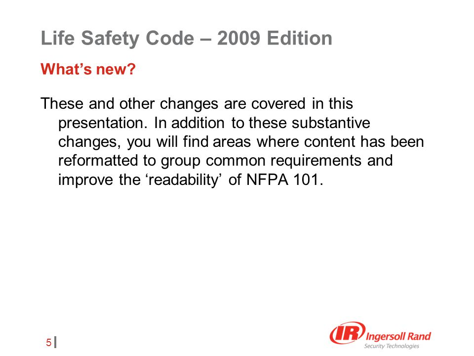 6 Chapter 7 – Means of Egress Life Safety Code – 2009 Edition