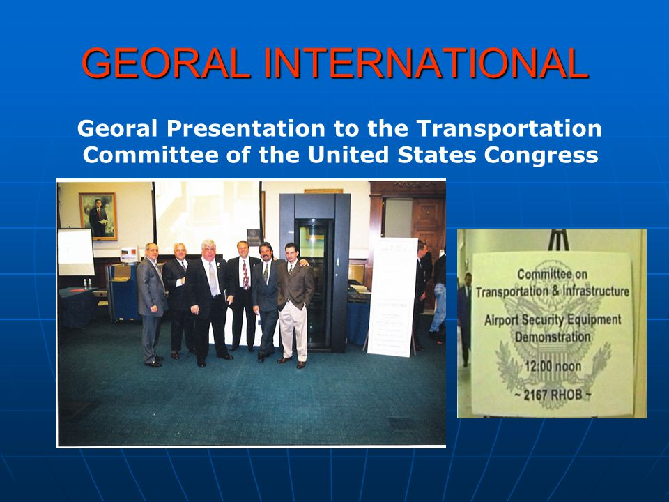 GEORAL INTERNATIONAL Georal Presentation to the Transportation Committee of the United States Congress
