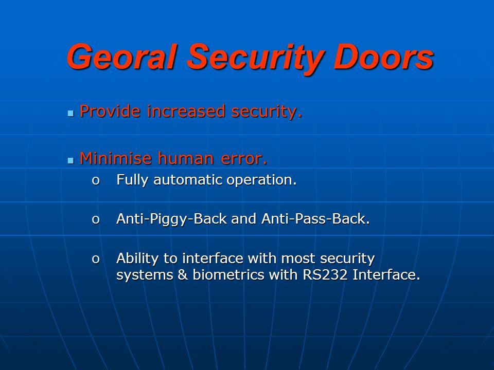 Georal Security Doors Provide increased security. Provide increased security.