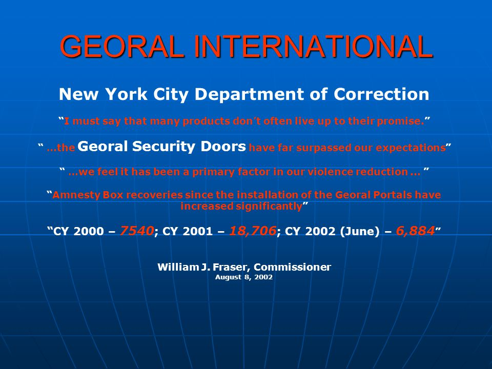 GEORAL INTERNATIONAL New York City Department of Correction I must say that many products dont often live up to their promise. …the Georal Security Do