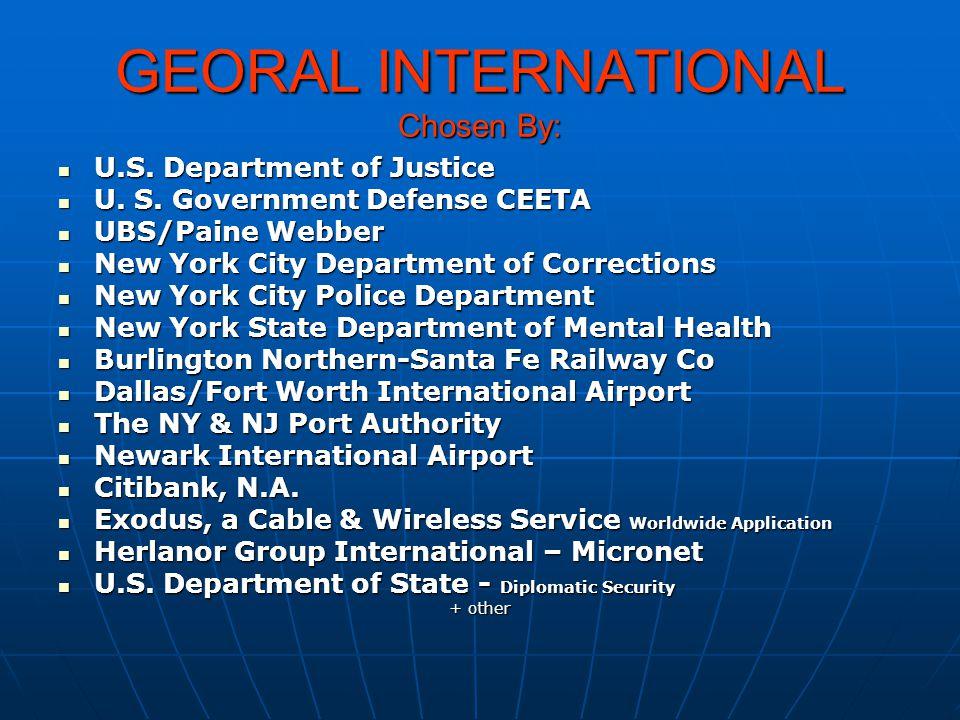 GEORAL INTERNATIONAL Chosen By: U.S. Department of Justice U.S.