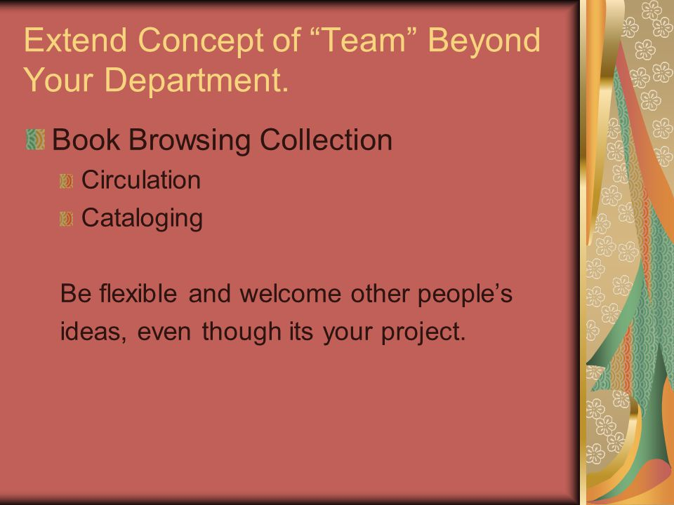 Extend Concept of Team Beyond Your Department.