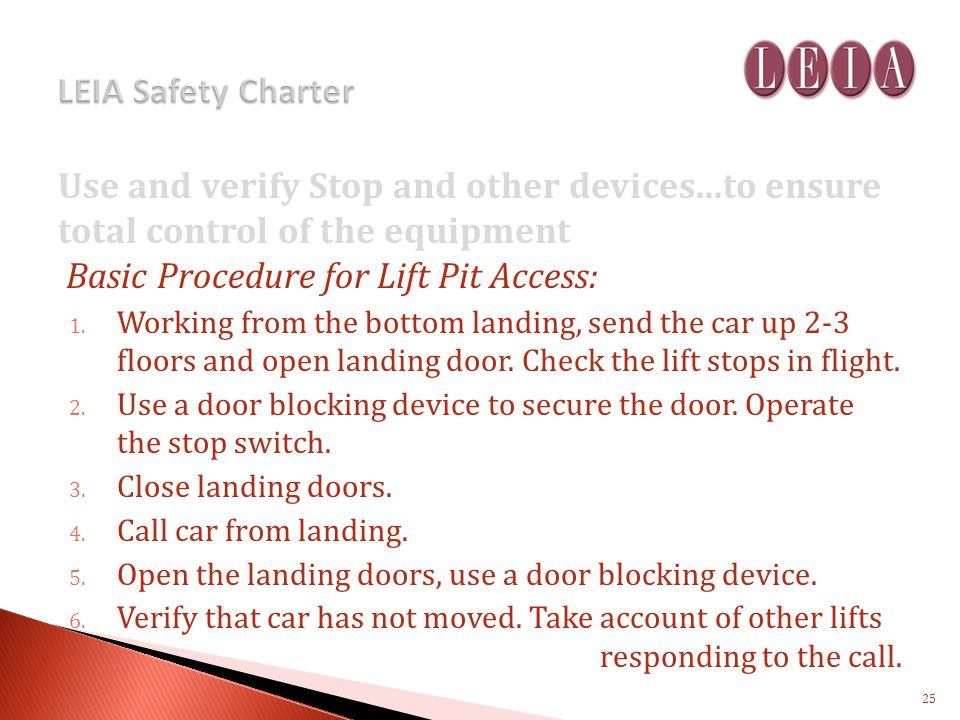 Use and verify Stop and other devices...to ensure total control of the equipment Basic Procedure for Lift Pit Access: 1.