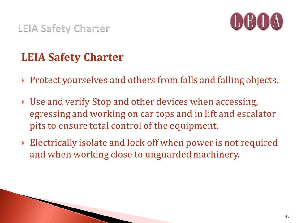 LEIA Safety Charter Protect yourselves and others from falls and falling objects.