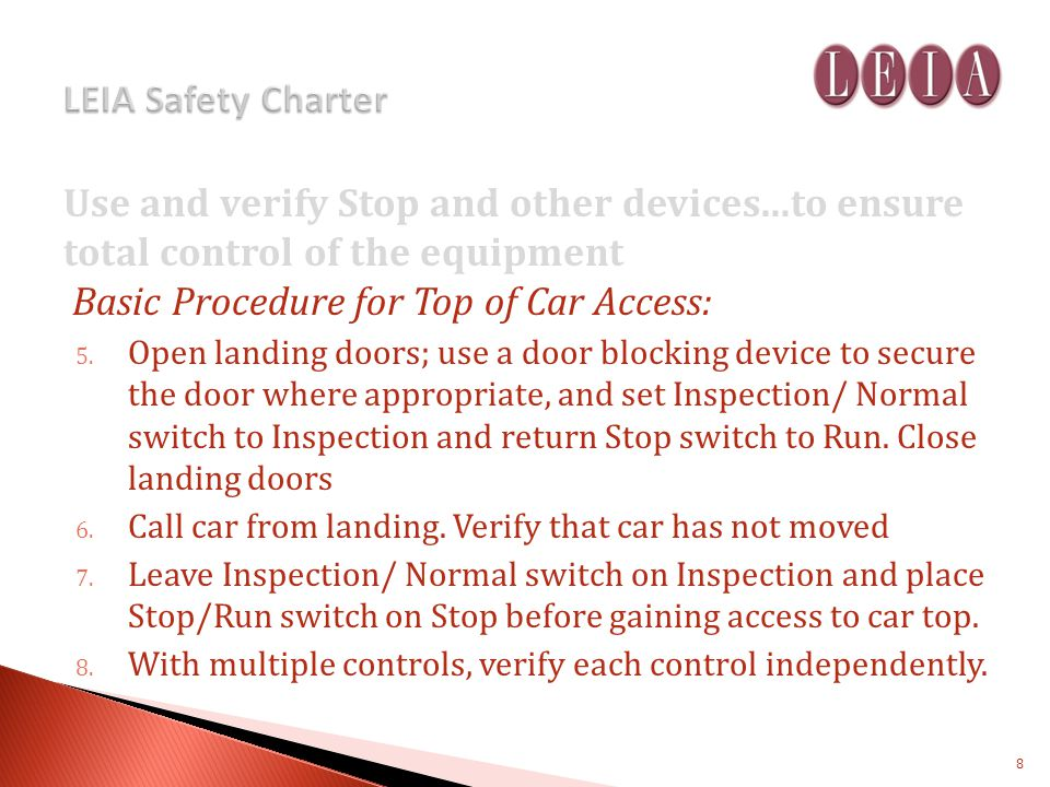 Use and verify Stop and other devices...to ensure total control of the equipment Basic Procedure for Top of Car Access: 5.