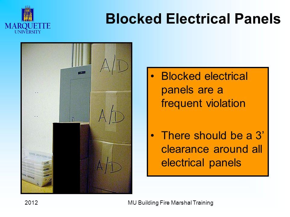 2012MU Building Fire Marshal Training Blocked electrical panels are a frequent violation There should be a 3 clearance around all electrical panels Bl