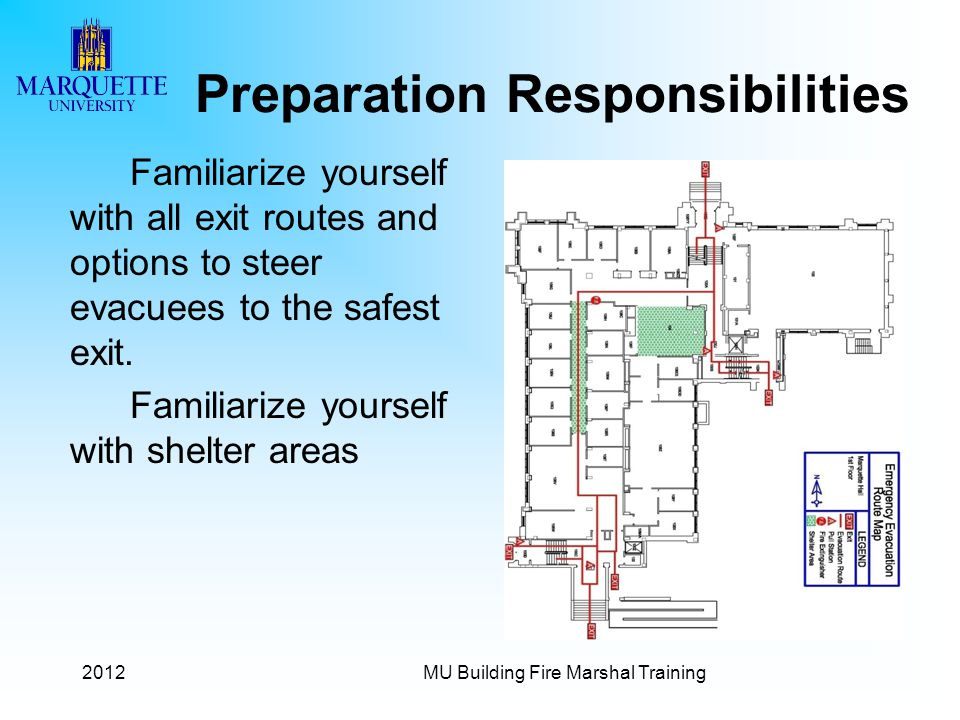 2012MU Building Fire Marshal Training Preparation Responsibilities Familiarize yourself with all exit routes and options to steer evacuees to the safe