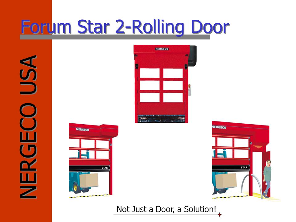 NERGECO USA Not Just a Door, a Solution! Forum Star 2-Rolling Door