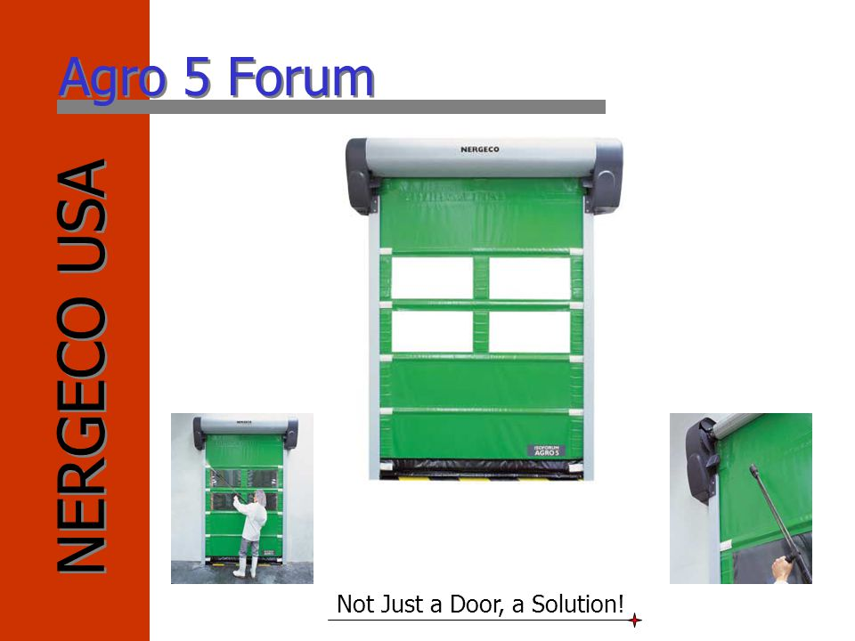 NERGECO USA Not Just a Door, a Solution! Agro 5 Forum
