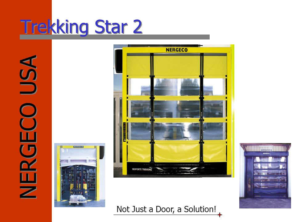 NERGECO USA Not Just a Door, a Solution! Trekking Star 2