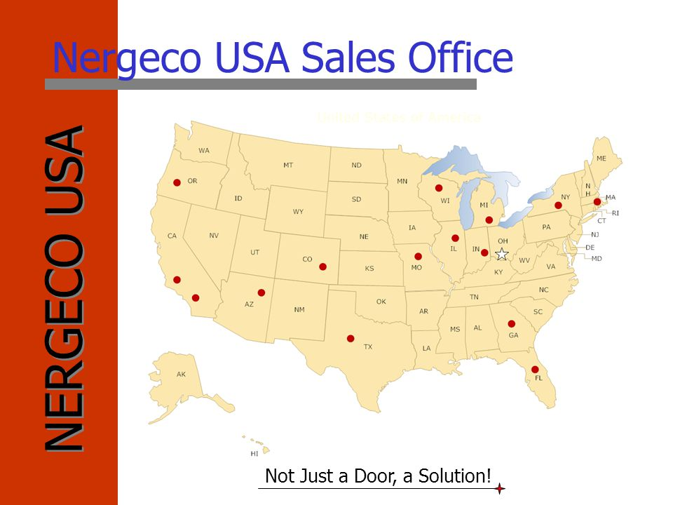 NERGECO USA Not Just a Door, a Solution! Nergeco USA Sales Office