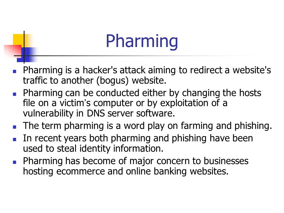 Pharming Pharming is a hacker's attack aiming to redirect a website's traffic to another (bogus) website. Pharming can be conducted either by changing