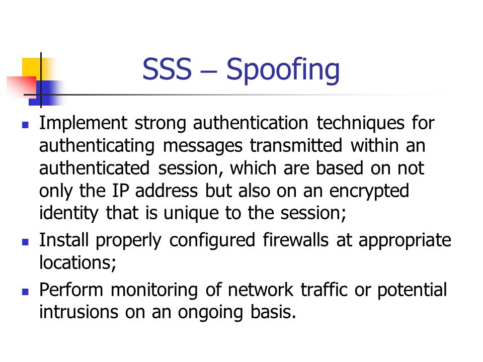 SSS – Spoofing Implement strong authentication techniques for authenticating messages transmitted within an authenticated session, which are based on