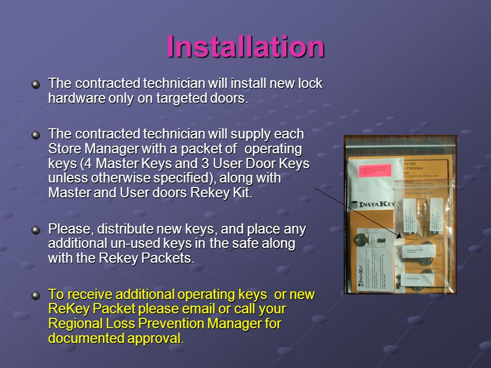 Installation The contracted technician will install new lock hardware only on targeted doors.