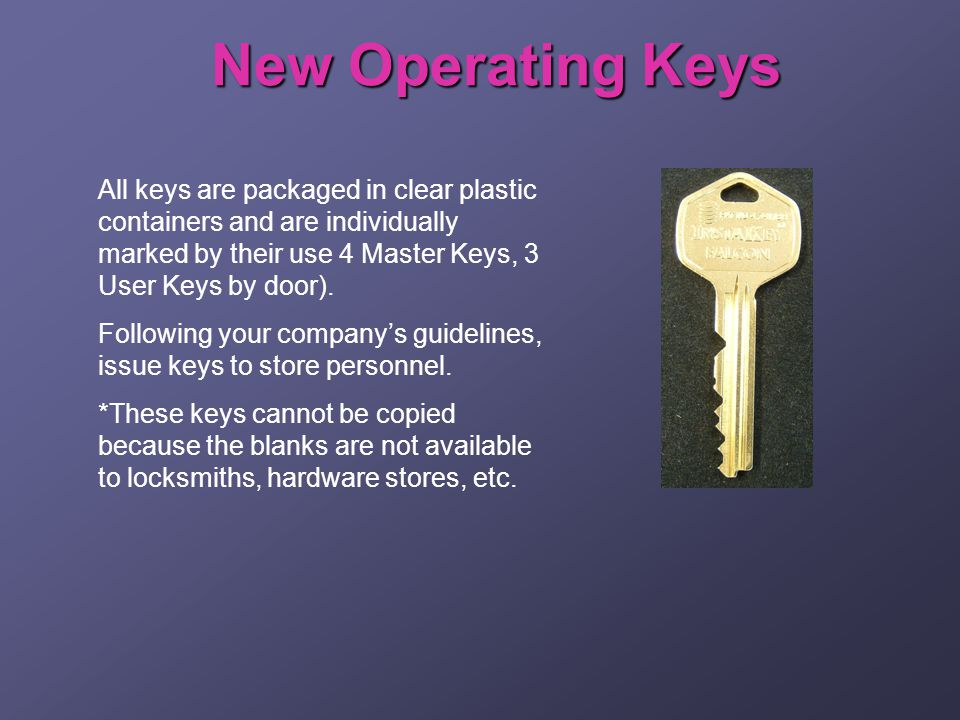 New Operating Keys All keys are packaged in clear plastic containers and are individually marked by their use 4 Master Keys, 3 User Keys by door).