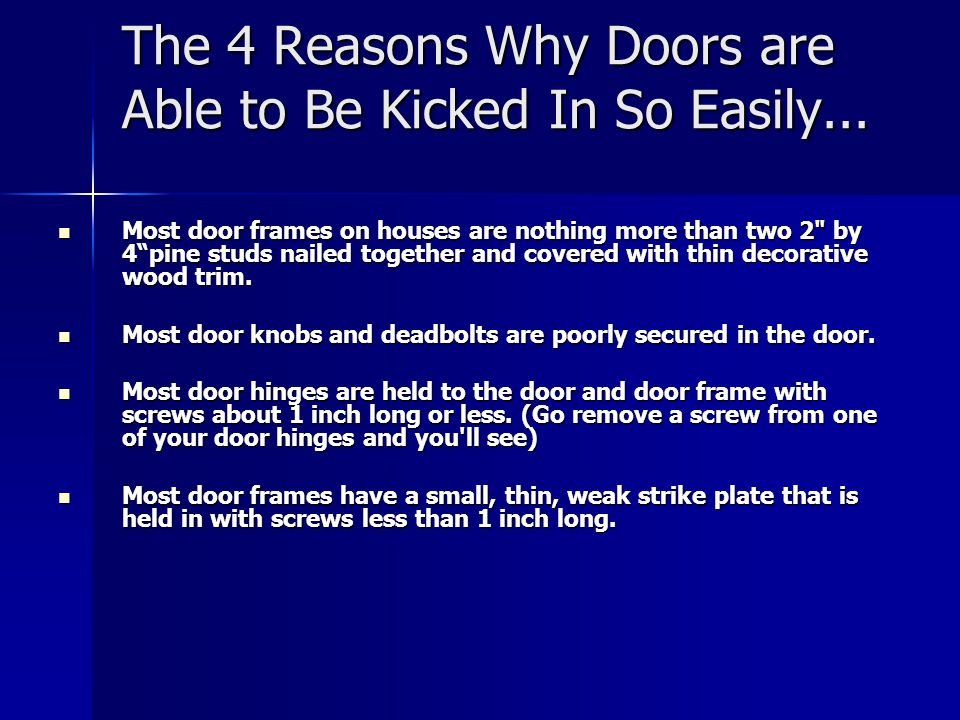 The 4 Reasons Why Doors are Able to Be Kicked In So Easily...