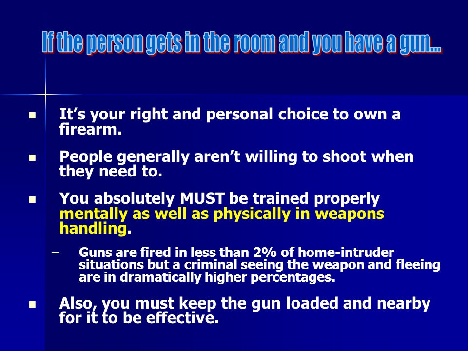 Its your right and personal choice to own a firearm.