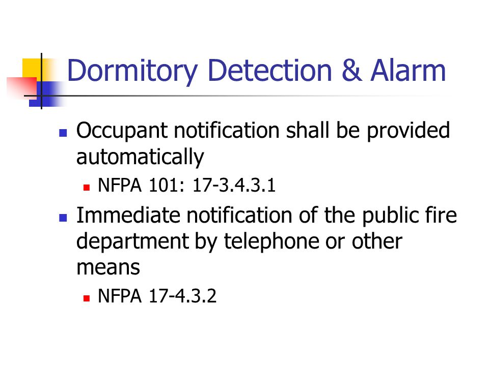 Occupant notification shall be provided automatically NFPA 101: 17-3.4.3.1 Immediate notification of the public fire department by telephone or other