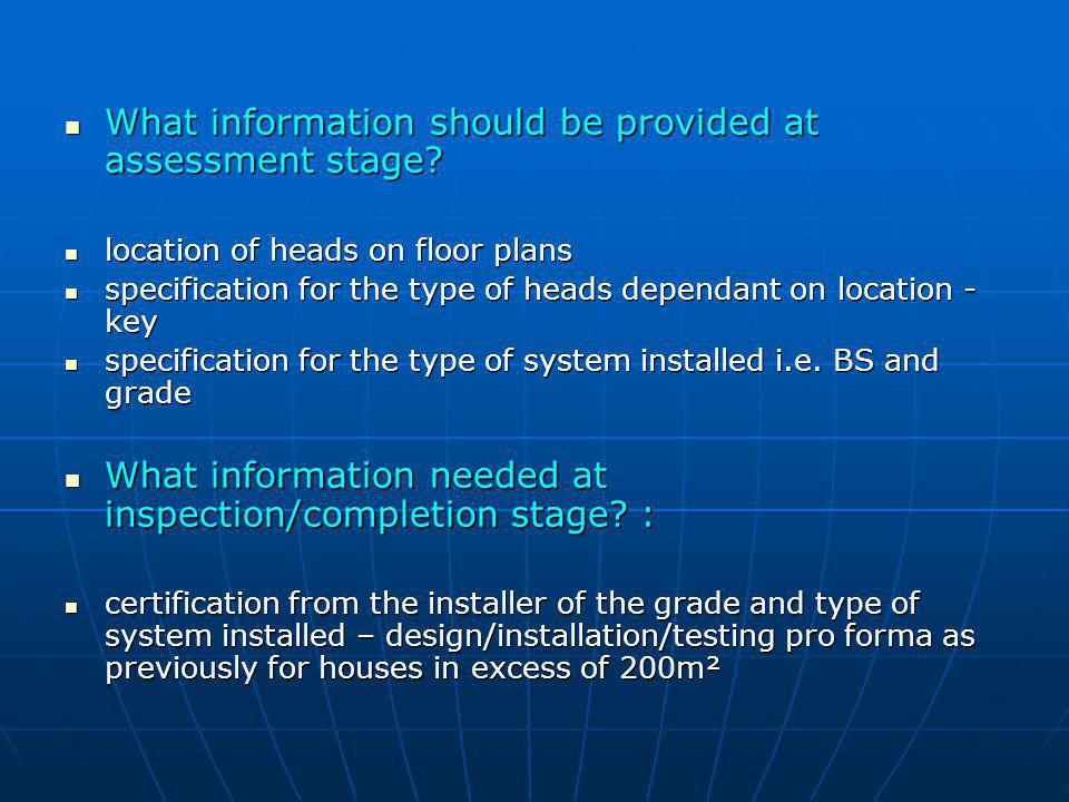 What information should be provided at assessment stage? What information should be provided at assessment stage? location of heads on floor plans loc