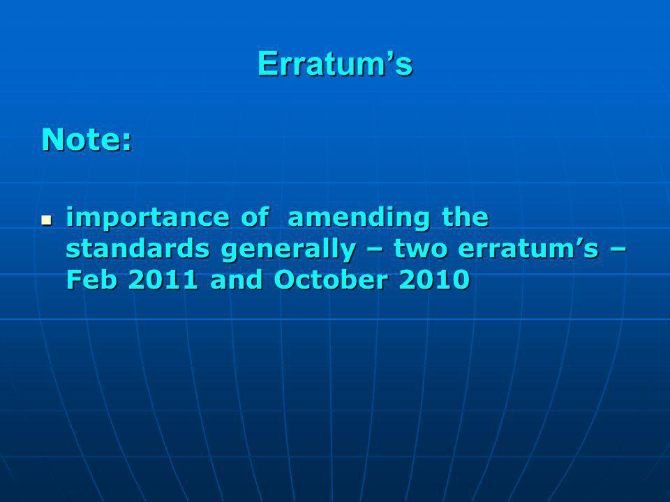 Erratums Note: importance of amending the standards generally – two erratums – Feb 2011 and October 2010 importance of amending the standards generall