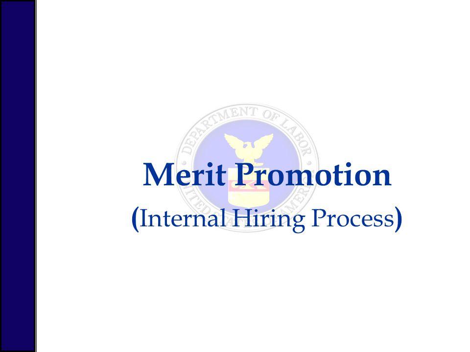 Merit Promotion ( Internal Hiring Process )