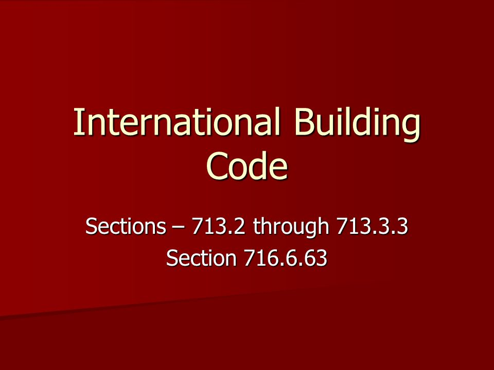 International Building Code Sections – 713.2 through 713.3.3 Section 716.6.63