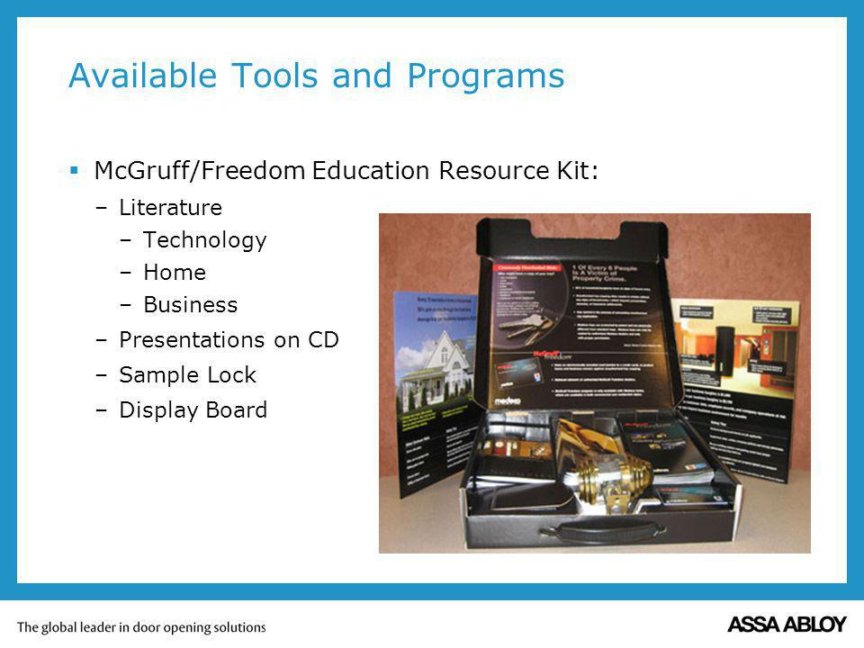 Available Tools and Programs McGruff/Freedom Education Resource Kit: –Literature –Technology –Home –Business –Presentations on CD –Sample Lock –Displa
