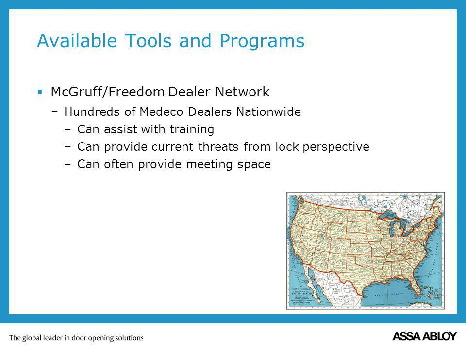 Available Tools and Programs McGruff/Freedom Dealer Network –Hundreds of Medeco Dealers Nationwide –Can assist with training –Can provide current thre