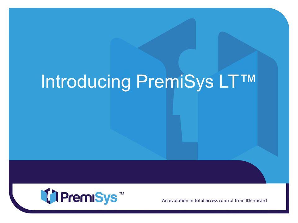 Introducing PremiSys LT