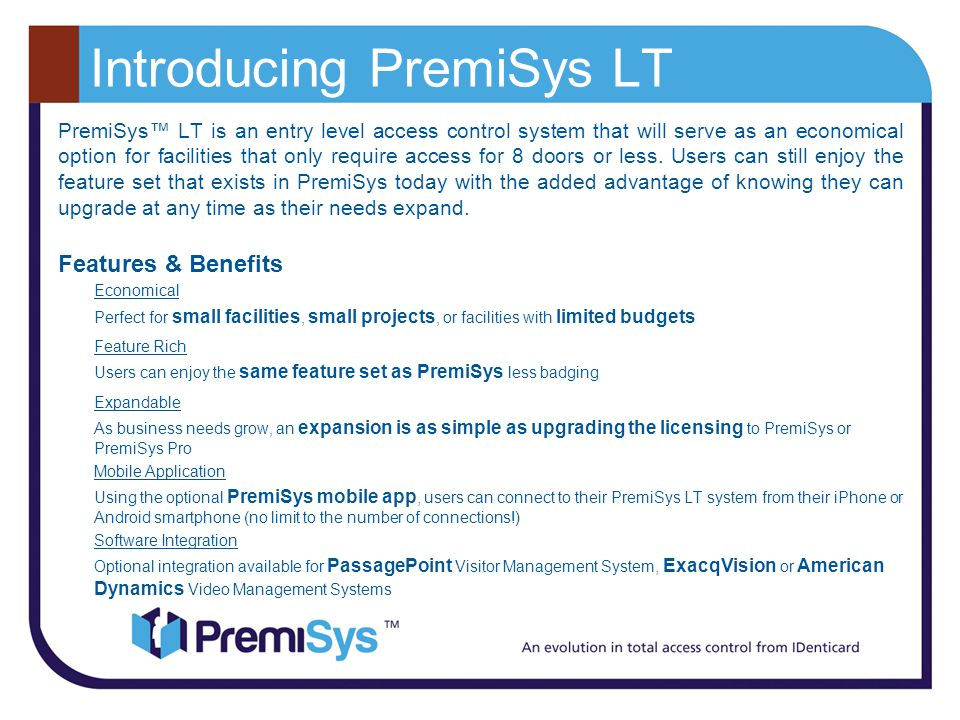 PremiSys LT is an entry level access control system that will serve as an economical option for facilities that only require access for 8 doors or less.